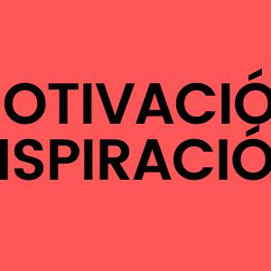 Motivación e Inspiración